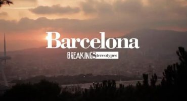 Breaking Stereotypes – Barcelona