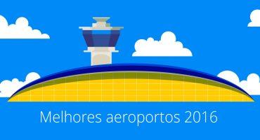 Melhores Aeroportos 2016